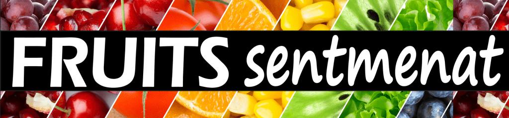 FRUITS sentmenat